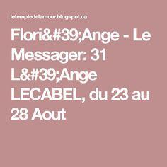 Flori'Ange - Le Messager: 31 L'Ange LECABEL, du 23 au 28 Aout