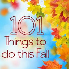 101 Fun Things to Do This Fall...check out this link! A light pumpkin spice frappe recipe I couldn't pin (for some reason) lurks behind this link, along with many other fun fall ideas!