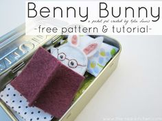Cute Idea for Easter the red kitchen: Benny Bunny -- A Pocket Pal (Free Pattern & Tutorial) Bunny Book, Pocket Pal, Mint Tins, Altered Tins, Altoids Tins, Operation Christmas Child, Finger Puppets, Little Doll, Tin Toys