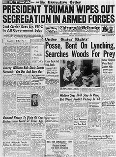 In 1948 President Harry S Truman issued Executive Order 9981 which ended segregation in the armed forces. By using an Executive Order Truman was able to bypass Congressional opposition. Black History Facts, Black History Month, World History, Historia Universal, Newspaper Headlines, Jim Crow, This Is A Book, Civil Rights Movement, American Presidents