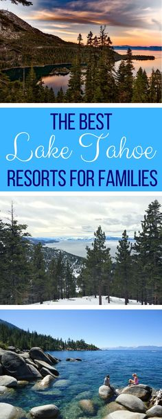 Whether you are planning a summer or winter Lake Tahoe vacation, these resorts are the perfect fit for travelers with kids. Options in both north lake and south lake within steps of a wide variety of things to do like skiing, boating, hiking, and more.