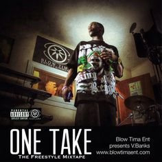 """This mixtape was named """"One Take"""" because it took one take to create it. V.Banks from Blow Tima Ent dropped five songs in fifteen minutes without stopping. We decided instead of releasing this EP as a five track mixtape, lets give the listeners the full experience of only having one track, just like how the mixtape was originally made."""