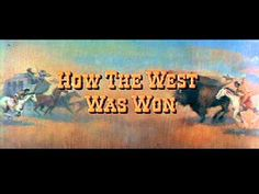 Main Title - How the West Was Won (1962) - Alfred Newman