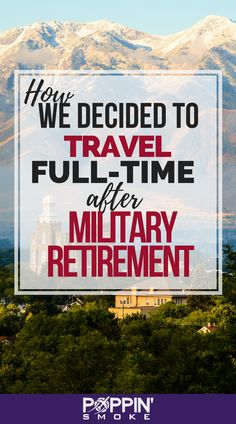 When my husband retired from the Army, we stored our household goods, left our life in Washington, DC behind, and took off for long term travel! Military Retirement, Military Wife, Military Veterans, Military Marriage, Airforce Wife, Army Wives, Travel For A Year, Buy Life Insurance Online, Pet Insurance Reviews