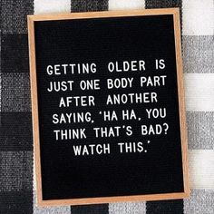 Great Quotes, Me Quotes, Funny Quotes, Inspirational Quotes, Working Out Quotes Funny, Funny Getting Older Quotes, The Words, Felt Letter Board, Word Board