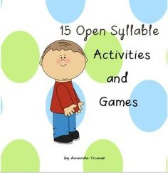 The following activities and games teach open syllables: 1.  Bubble Yum Relay 2.  Flower Power 3. Open Syllable Word Count, Sort  Write 4.  Open Syllable Cut, Sort  Glue  5.  Open Syllable Count  Divide 6.  First or Last Syllable Open? 7.  Fill Up the Jar 8.  I Spy 9.  'y' says 'i' or 'e' 10.  First or Last Syllable Open Picture Sort 11.  Hear, Write  Draw 12.  Open Syllable Booklets 13.  Dominoes 14.  Try Spelling/Draw  Spell 15.  Move the Cow to the Barn
