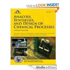 Analysis, Synthesis and Design of Chemical Processes (4th Edition) (Prentice Hall International Series in the Physical and Chemical Engineering Sciences): Richard Turton, Richard Bailie, Wallace Whiting, Joseph Shaeiwitz, Debangsu Bhattacharyya: Amazon.com: Kindle Store
