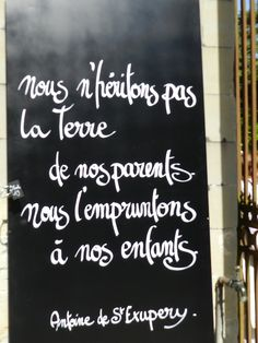We don't inherit the world from our parents, we borrow to our children, Antoine de St Exupery Words Of Wisdom Quotes, Life Quotes, French Expressions, Quote Citation, French Quotes, Teaching French, Positive Attitude, Family Quotes, Cool Words