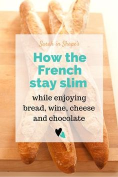 Have you struggled with fad diets and weight loss? Try these healthy living rules that have helped the French stay slim while the rest of the world gets heavier.