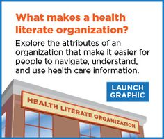 How Can Health Care Organizations Become More Health Literate? - Workshop Summary - Institute of Medicine