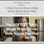 Video Tutorial - How to Make Soft 100 Whole Wheat Dinner Rolls by An Oregon Cottage