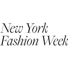 New York Fashion Week ❤ liked on Polyvore featuring text, words, quotes, backgrounds, nyfw, font, new york fashion week, magazine, editorial and phrase