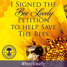 Please sign the petition to help save the bees http://www.nealsyardremedies.com/bee-lovely-petition