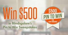 We want you to LOVE your windows! Click to enter Blindsgalore's Pin to Win contest!
