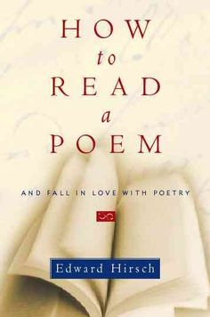 How to Read a Poem : And Fall in Love With Poetry http://library.sjeccd.edu/record=b1109838~S3