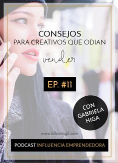 Gabriela Higa trae algunos consejos para creativos que odian vender