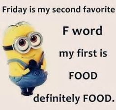 """#Friday is my second favorite """"F"""" word. My first is #food, definitely food. #optimistic"""