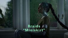 Braids - Miniskirt (Official Music Video) #braids #music #musicvideo #indie #indiemusic #itunes