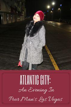 Atlantic City : An Evening In Poor Man's Las Vegas
