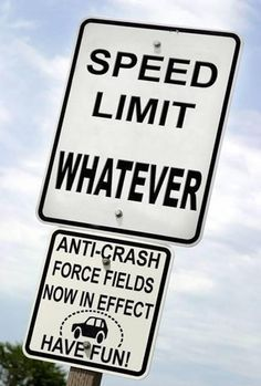 Like this speed limit! / funny signs