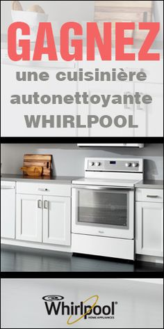 Gagnez une cuisinière autonettoyante Whirlpool. Fin le 12 mai.  http://rienquedugratuit.ca/concours/cuisiniere-whirlpool/