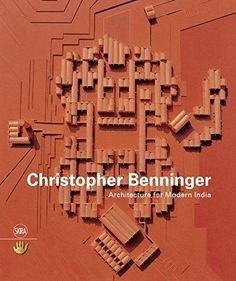 Christopher Benninger : architecture for modern India / Christopher Benninger ; [Rosa Maria Falvo ... [et al.] for their texts].-- Milano : Skira ;, cop. 2015.