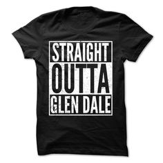 Straight Outta Glen ₪ Dale - Awesome Team Shirt !If you are Glen Dale or loves one. Then this shirt is for you. Cheers !!!Straight Outta, cool Glen Dale shirt, cute Glen Dale shirt, awesome Glen Dale shirt, great Glen Dale shirt, team Glen Dale shirt, Glen Dale mom shirt,