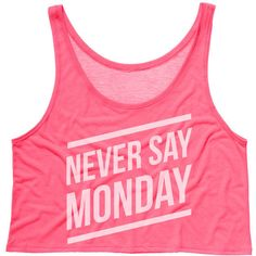 Cropped Tank Top Never Say Monday Funny Summer Outfit Beach Tank... ($19) ❤ liked on Polyvore featuring tops, grey, tanks, women's clothing, crop tank top, grey tank, grey water tank, neon pink tank top and tank top