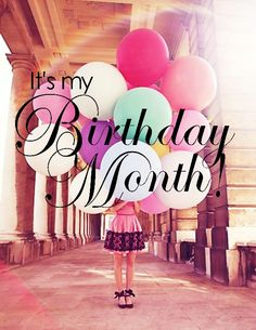 1000 ideas about its my birthday month on pinterest - Its my birthday month images ...