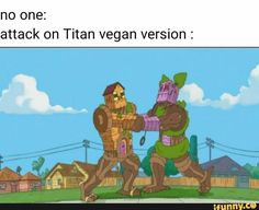 No one: attack on Titan vegan version : - iFunny :) Attack On Titan Season 2, Attack On Titan Meme, Attack On Titan Fanart, Attack On Titan Series, Aot Funny, Stupid Funny Memes, Anime Meme, Manga Anime, Aot Gifs