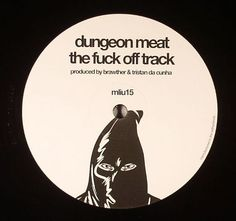 DUNGEON MEAT/SE62 - The Fuck Off Track (My Love Is Underground)