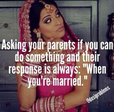 You know you are a desi girl when ....! #DesiProblems #desi #asian #www.asianlol.com
