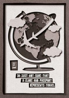 """Posters inspired by clients feedbacks:  """"I'm just not sure that a globe and passport represents travel"""""""