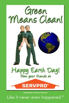 Earth Day ~ Green Means Clean ~ SERVPRO