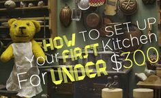 How To Set Up Your First Kitchen For Under $300 - BuzzFeed Mobile
