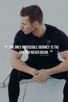 The only impossible journey is the one you never begin - Anthony Robbins quote