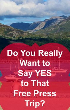 Do You Really Want to Say Yes to That Free Press Trip?
