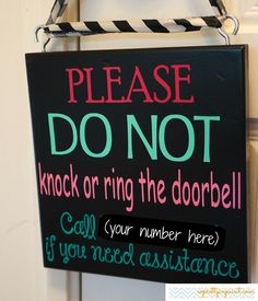 Please DO NOT knock or ring the doorbell - Call ___ if you need assistance
