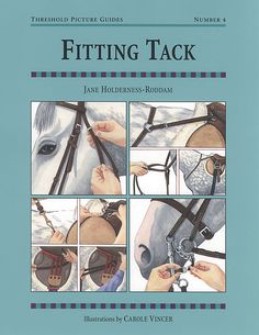 Threshold Picture Guide No. 4 Fitting Tack by Jane Holderness-Roddam | Quiller Publishing. An invaluable guide to correct and comfortable tack fitting, with advice on common problems and how to avoid them. Includes guidance on headcollars, halters, bridles, bits, nosebands, martingales, saddles, girth, lungeing equipment and more. #horse #pony #fitting #tack #equipment