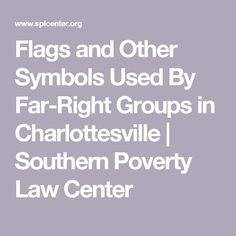 Flags and Other Symbols Used By Far-Right Groups in Charlottesville | Southern Poverty Law Center