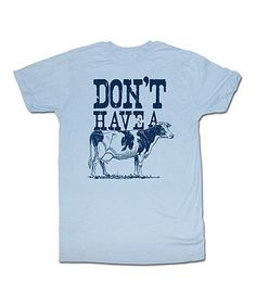 Love this Light Blue 'Don't Have a Cow' Tee on #zulily! #zulilyfinds