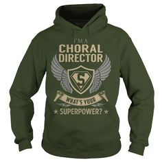 I am a Choral Director What is Your Superpower Job Shirts #gift #ideas #Popular #Everything #Videos #Shop #Animals #pets #Architecture #Art #Cars #motorcycles #Celebrities #DIY #crafts #Design #Education #Entertainment #Food #drink #Gardening #Geek #Hair #beauty #Health #fitness #History #Holidays #events #Home decor #Humor #Illustrations #posters #Kids #parenting #Men #Outdoors #Photography #Products #Quotes #Science #nature #Sports #Tattoos #Technology #Travel #Weddings #Women