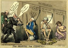 """The Hospital for Lunatics"" by Thomas Rowlandson, 1789. Pitt, the Duke of Richmond and the Duchess of Gordon are shown as incurable lunatics. On Pitt's cell are the words ""went mad supposing himself next heir to a Crown"", a reference to the recent Regency Crisis."