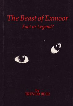 The Beast of Exmoor: Fact or Legend? by Trevor Beer.   Countryside Productions, Barnstaple (n.d. [1984]), 1st edition. No ISBN given. Paperback, 48 pages.