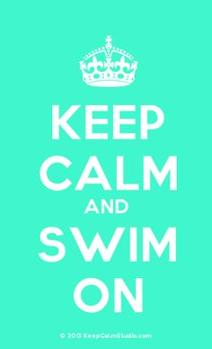 Order a 'Keep Calm and Swim On' t-shirt, poster, mug, t-shirt or any of our other products. '[Crown] Keep Calm And Swim On' was created by 'kool' on Keep Calm Studio. Keep Calm Posters, Keep Calm Quotes, Believe In Magic, Do You Believe, Swim Team, Poster On, Eat Sleep, Slogan, Repeat