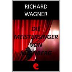 Die Meistersinger von Nürnberg  Libretto multilingue dell'opera in tre atti che narra di una gara di canto indetta a Norimberga alla quale partecipano numerosi poeti-cantori tra i quali il nobile Walther, il quale aspira al premio, la mano dell'amata Eva.