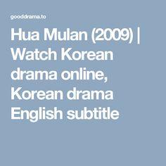 Hua Mulan (2009) | Watch Korean drama online, Korean drama English subtitle