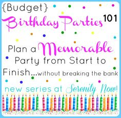 Part One of the series Birthday Parties 101 from @Amanda {Serenity Now}