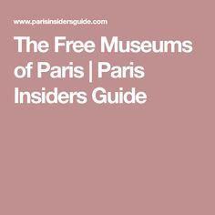 The Free Museums of Paris | Paris Insiders Guide