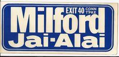 1990's MILFORD JAI-ALAI BUMPER STICKER, EXIT 40 (I-95), MILFORD, CONNECTICUT | #1816985795